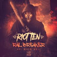 Riot Ten ft. Rico Act – Rail Breaker [Audio]