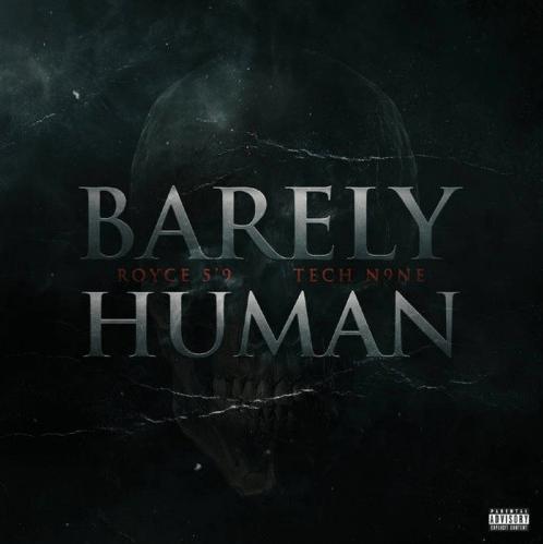 Royce Da 5'9″ – Barely Human Ft. Tech N9ne [Audio]