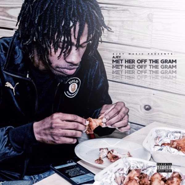 Album Stream: Ajey – Met Her Off The Gram [Audio]