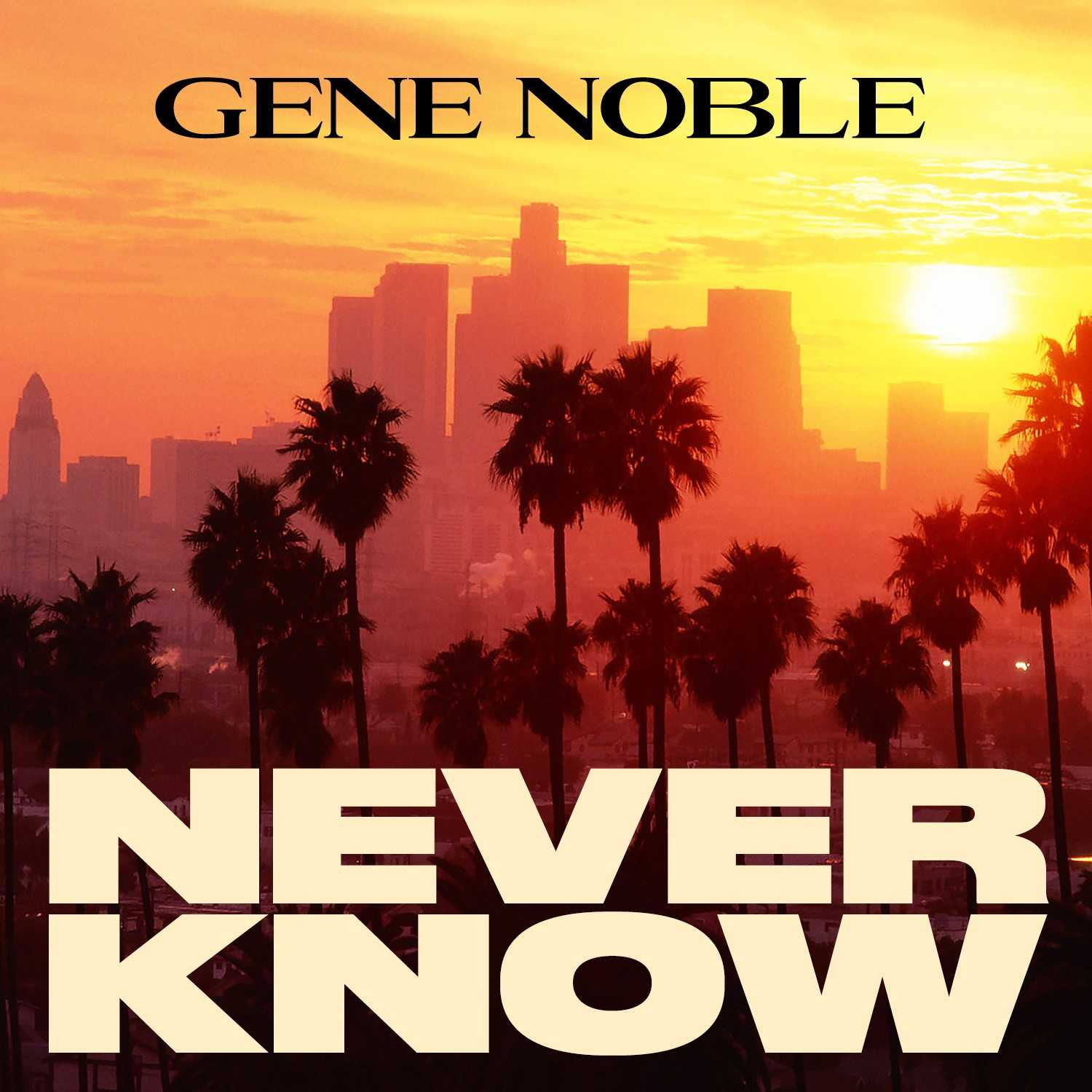 "Singer Gene Noble Releases New Single ""Never Know"""