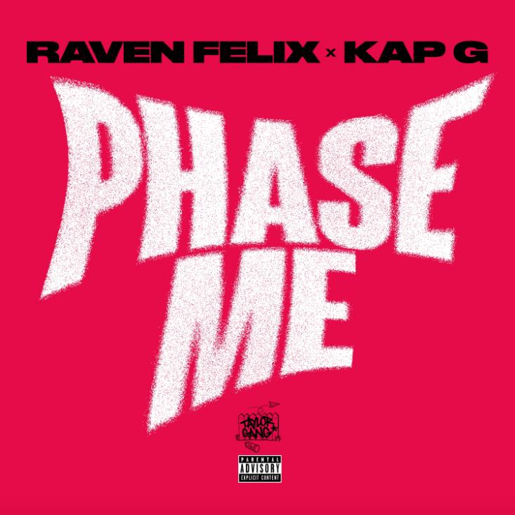 Raven Felix – Phase Me (feat. Kap G) [Audio]