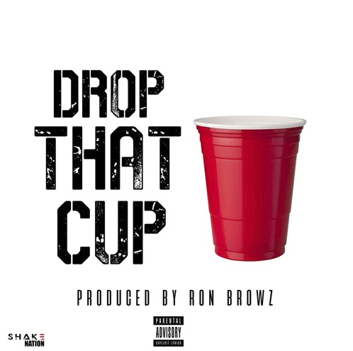 New Music: Ron Browz – Drop That Cup [Audio]