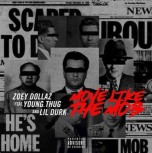 Zoey Dollaz Feat. Young Thug, Lil Durk – Move Like The Mob