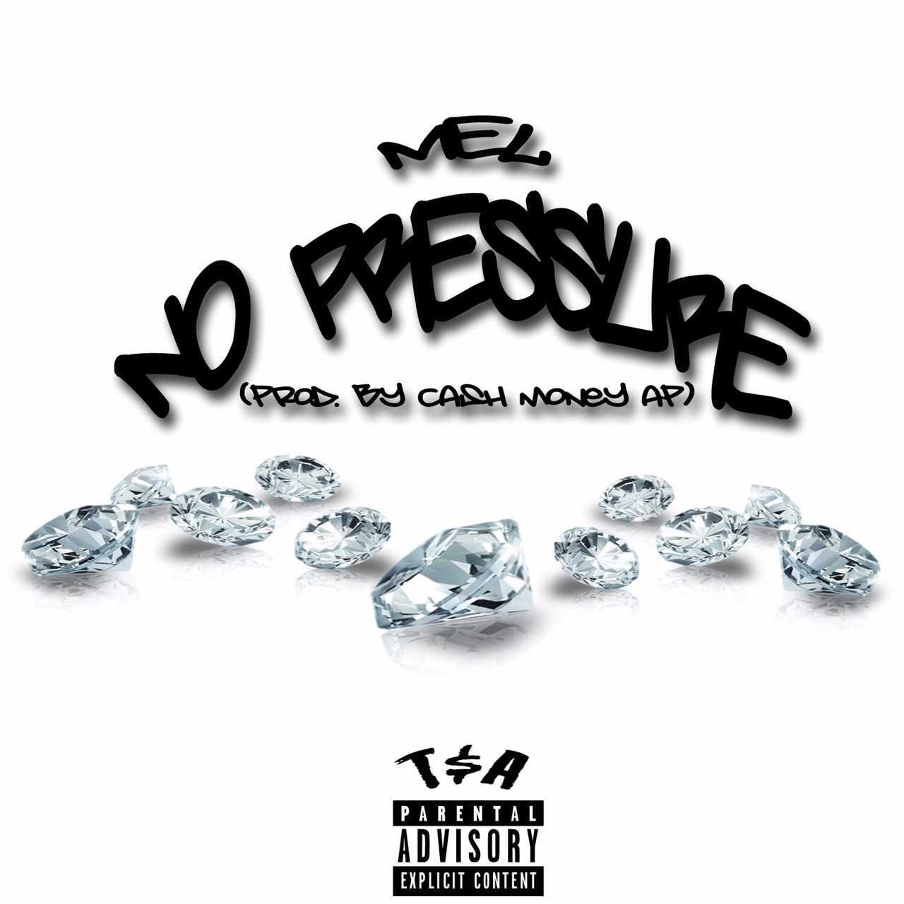 New Music: Mel – No Pressure [Audio]
