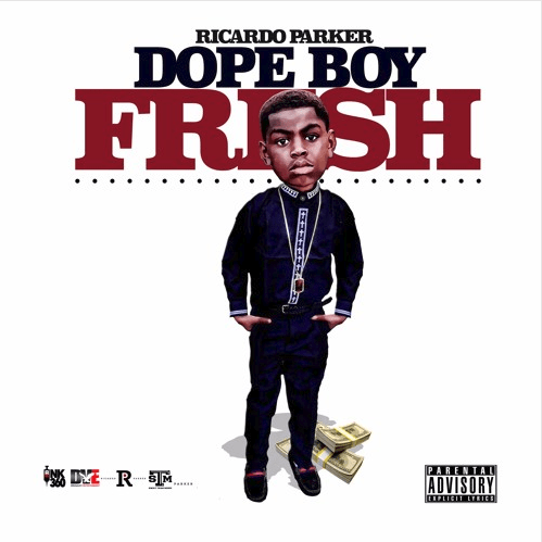"Ricardo Parker Drops New Track ""Dope Boy Fresh"""