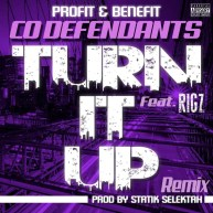 "CO DEFENDANTS FEAT. RIGZ (of DA CLOTH) ""TURN IT UP"" (REMIX)"