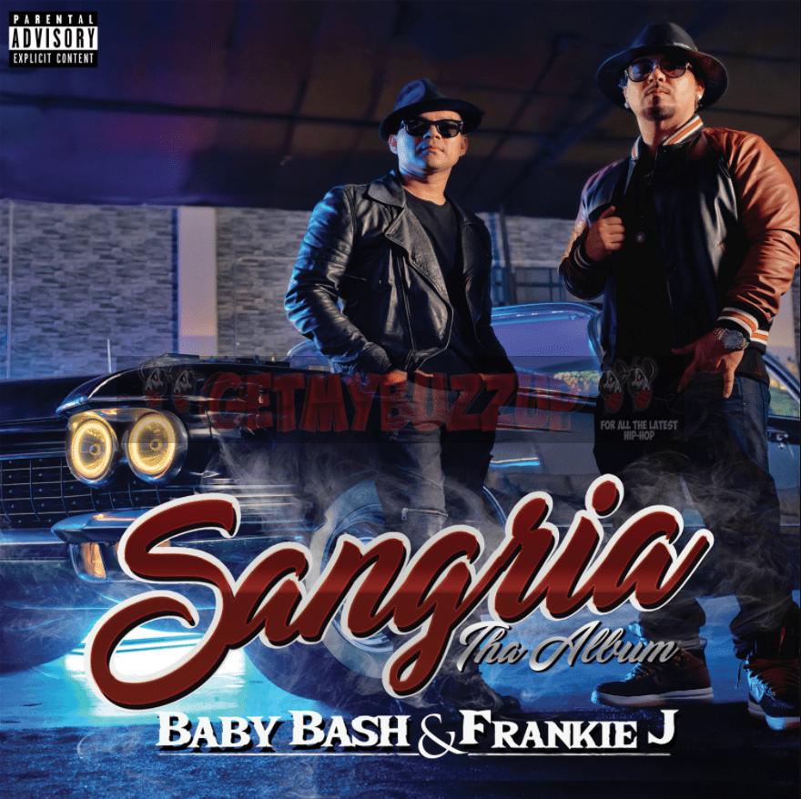 Album Stream: Baby Bash & Frankie J – Sangria [Audio]