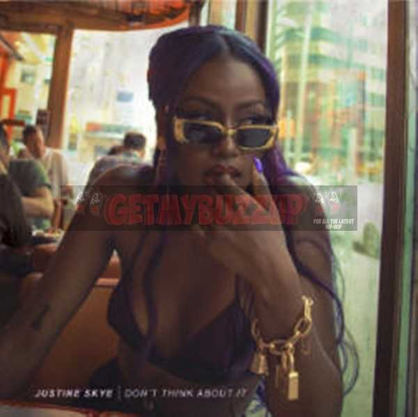 Listen: Justine Skye – Don't Think About It [Audio]