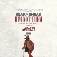 Keak Da Sneak – Him Not Then (feat Mozzy) [Audio]