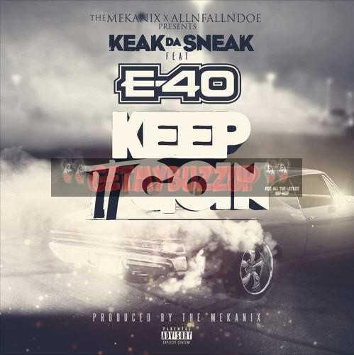"""Keak Da Sneak ft. E-40 – """"Ima Keep It Goin'"""" [Audio]"""