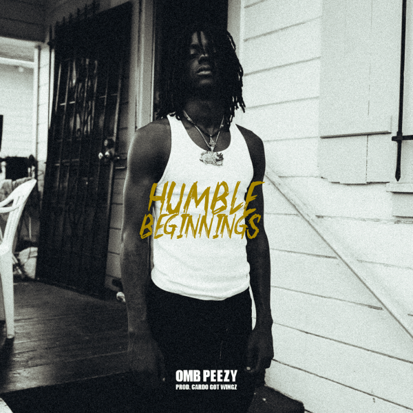 New Project: OMB Peezy – Humble Beginnings [Audio]