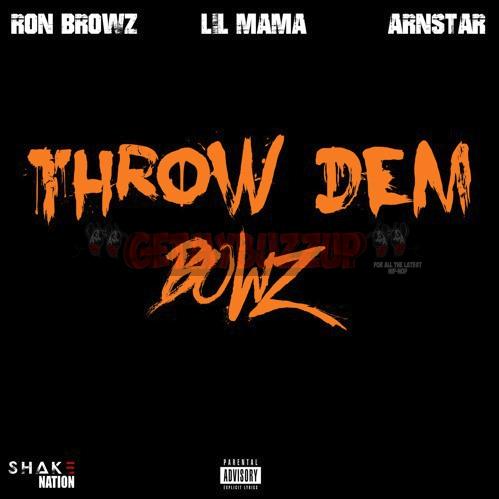 Ron Browz Ft. Lil Mama & Arnstar – Throw Dem Bowz [Audio]