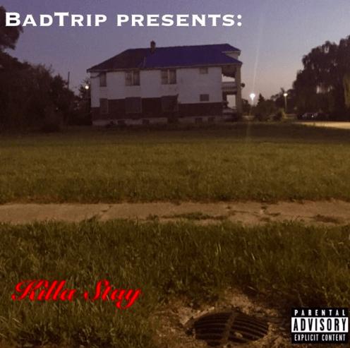 "Detroit's BadTrip Drops New Single ""Killa Stay"""
