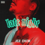 "EPIC RECORDS RISING ARTIST JEZ DIOR SHARES ""LATE NIGHT"""