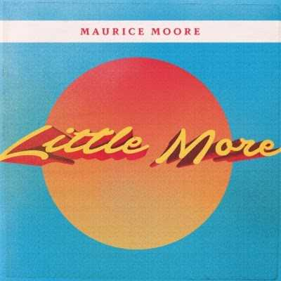 "MAURICE MOORE PREMIERES ""LITTLE MORE"" [AUDIO]"