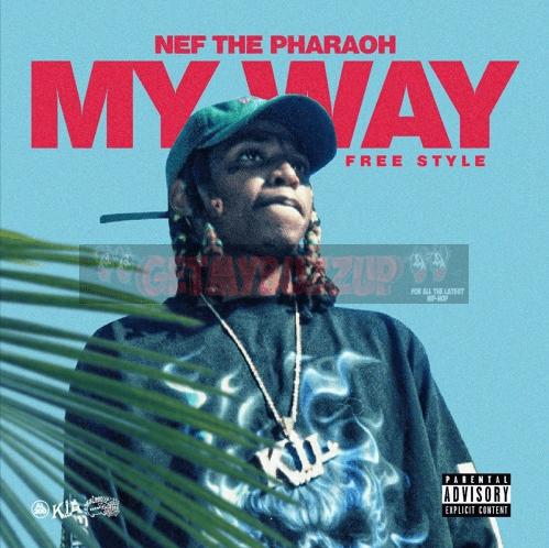 NEF The Pharaoh – My Way (Freestyle) [Audio]