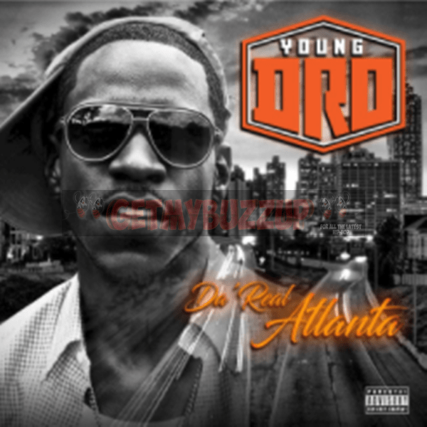 Album Stream: Young Dro – Da Real Atlanta [Audio]