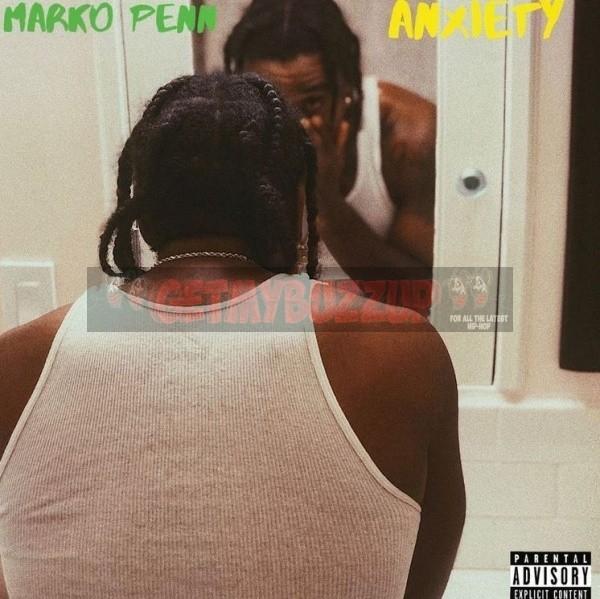 "Marko Penn – ""Anxiety"" [Audio]"