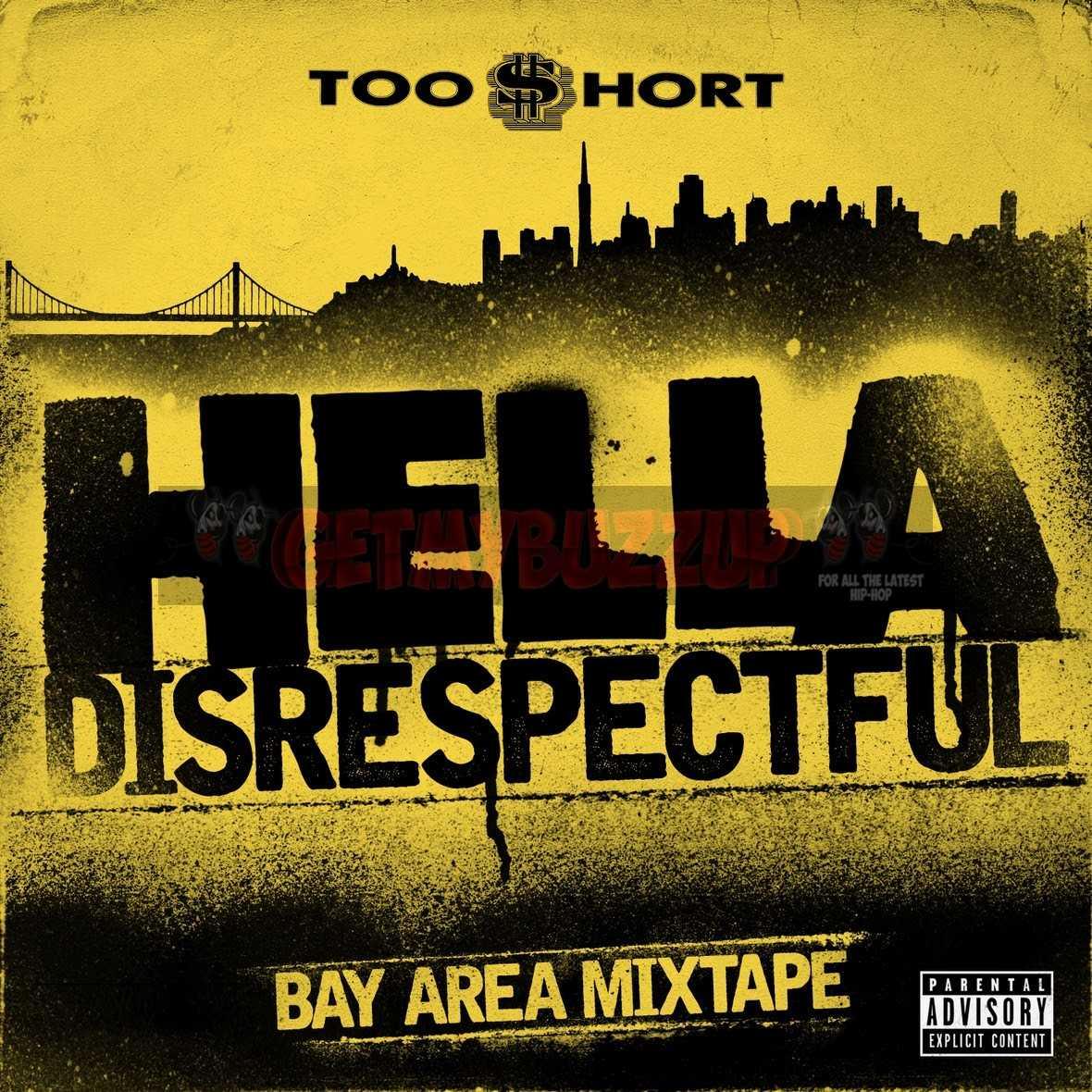 Too $hort – Hella Disrespectful: Bay Area Mixtape [Mixtape]