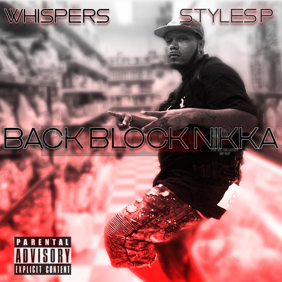 "Whispers feat. Styles P – ""Back Block Nikka"" [Audio]"