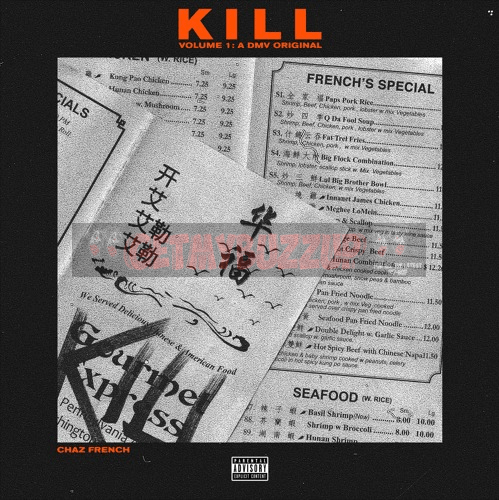 CHAZ FRENCH – KILL Vol 1: A DMV Original [MIXTAPE]