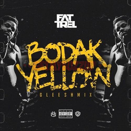 Fat Trel – Bodak Yellow (Gleesh – Mix) [Audio]