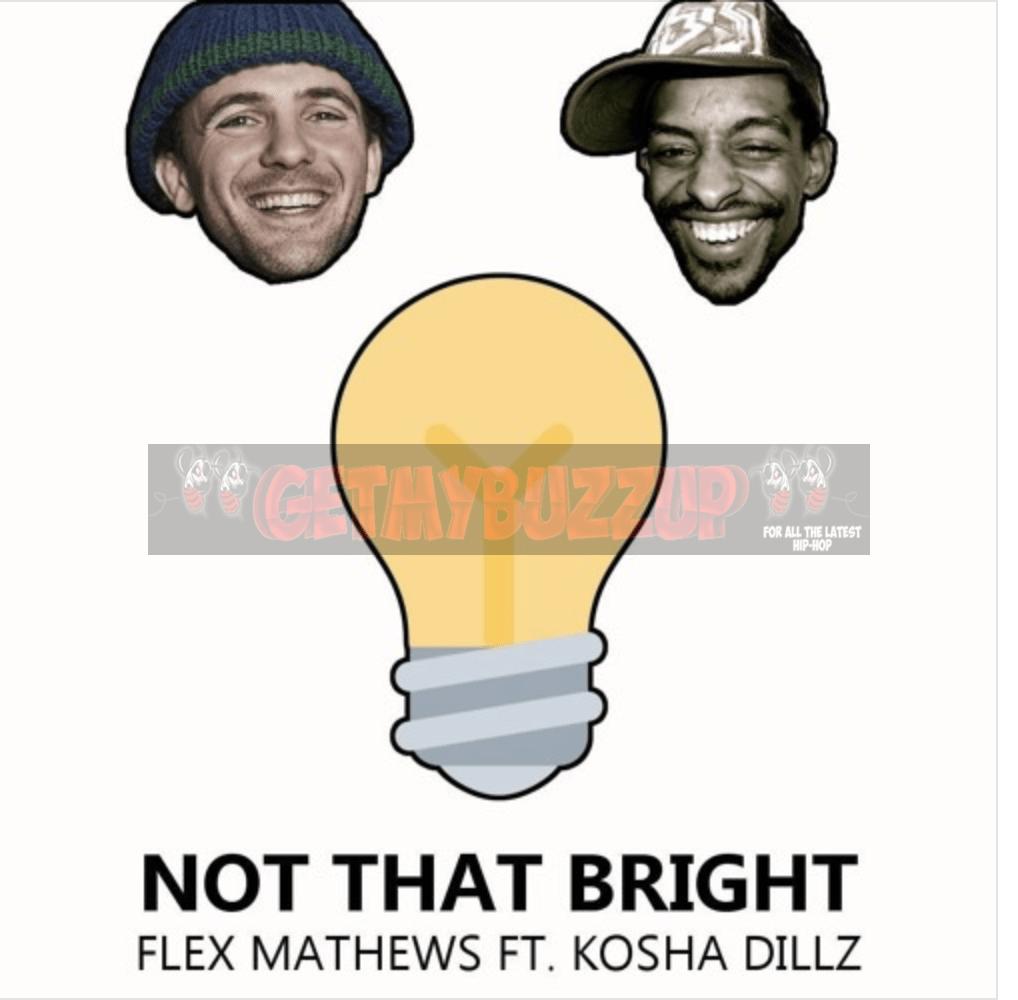 """Flex Mathews ft. Kosha Dillz – """"Not that bright"""" [Audio]"""