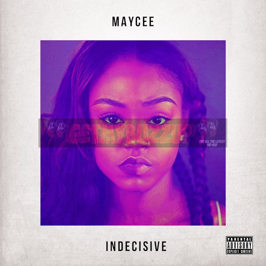 "New Music: Maycee – ""Indecisive"" [Audio]"