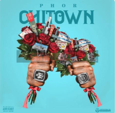 PHOR – Chi Town [Audio]