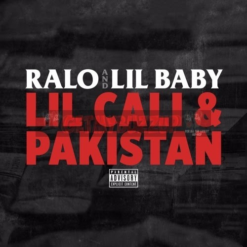 "Ralo ft. Lil Baby – ""Lil Cali & Pakistan"" [Audio]"