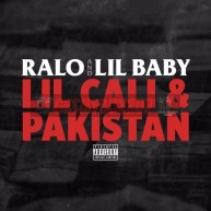 "Ralo ft. Lil Baby – ""Lil Cali & Pakistan"" [Audio]"