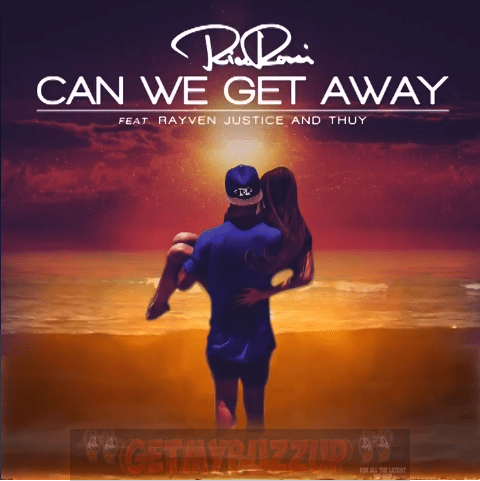 Rico Rossi Feat. Rayven Justice and Thuy – Can We Get Away [Audio]