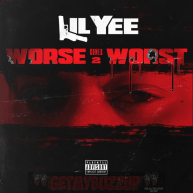 EP Stream: Lil Yee – Worse Comes 2 Worst [Audio]