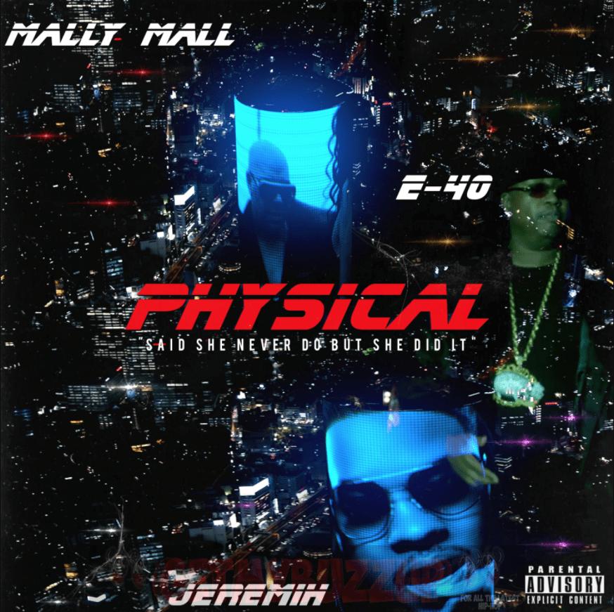 Mally Mall, Jeremih, E-40 – Physical [Audio]