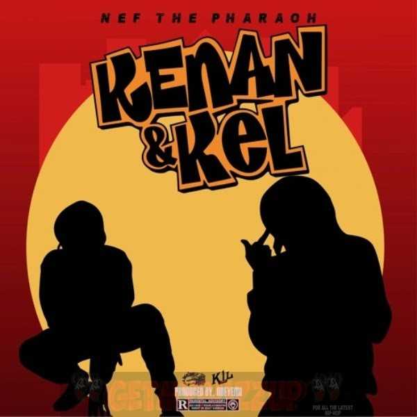 "Nef The Pharaoh – ""Kenan & Kel"" [Audio]"