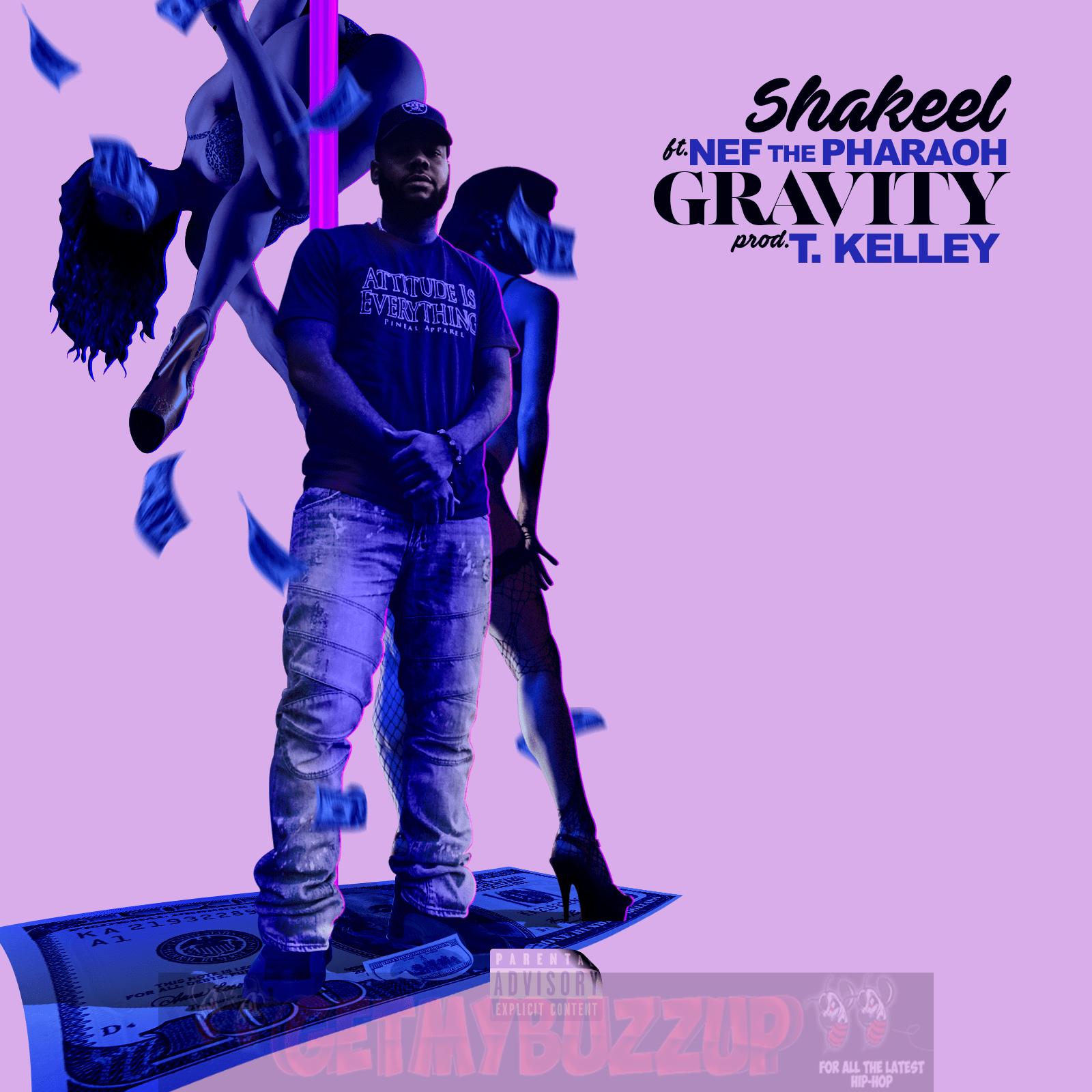 Shakeel Featuring Nef The Pharaoh – Gravity [Audio]