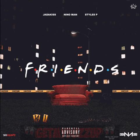 New Music: Jadakiss Ft. Nino Man & Styles P – Friends [Audio]