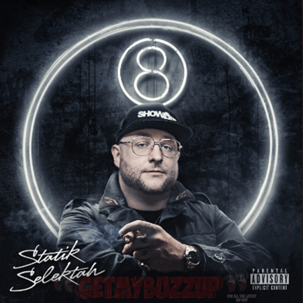 Album Stream: Statik Selektah – 8 [Audio]