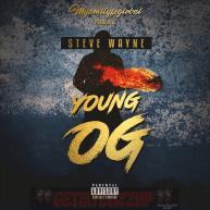 "New Music: Steve Wayne – ""Young OG"" [Audio]"