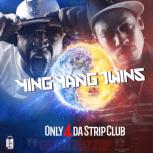 YING YANG TWINS – ONLY 4 DA STRIP CLUB [AUDIO]
