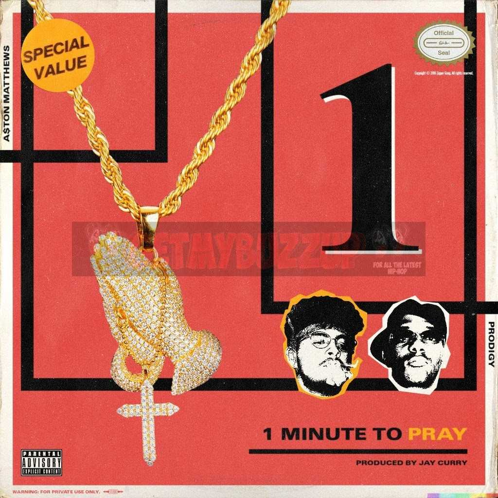 "A$ton Matthews – ""One Minute to Pray"" ft. Prodigy [Audio]"