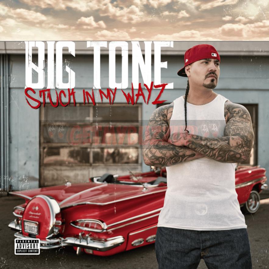 Album Stream: Big Tone – Stuck In My Wayz [Audio]