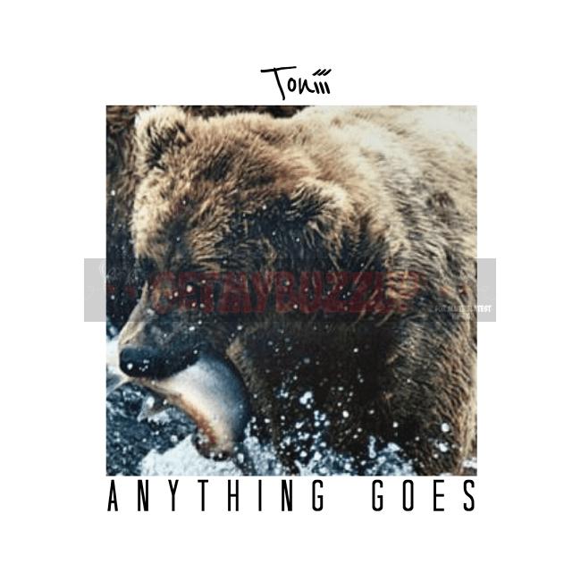 """Toniii (Tony Moreaux) – """"Anything Goes"""" [Audio]"""