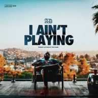 AD – I Aint Playin (prod by Lettuce By The Pound) [Audio]