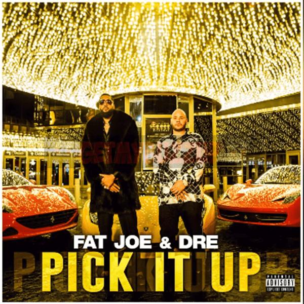 Fat Joe – Pick It Up ft. Dre [Audio]