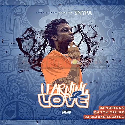 SNYPA – LEARNING 2 LOVE [MIXTAPE]