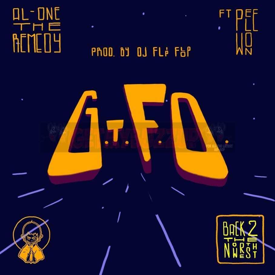 Al-One The Remedy – G.T.F.O. ft Pele Won [Audio]