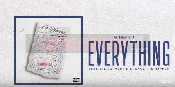 """G Herbo Releases """"Everything"""" Remix ft. Chance The Rapper & Lil Uzi Vert [Audio]"""