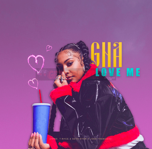 "Songstress 👩‍🎤 GNA Drops Girl Anthem ""Love Me"" [Audio]"