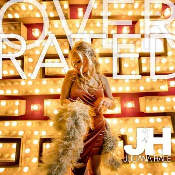 "Nashville-Based Pop Artist Juliana Hale Releases New Single ""Overrated"" #Overrated"